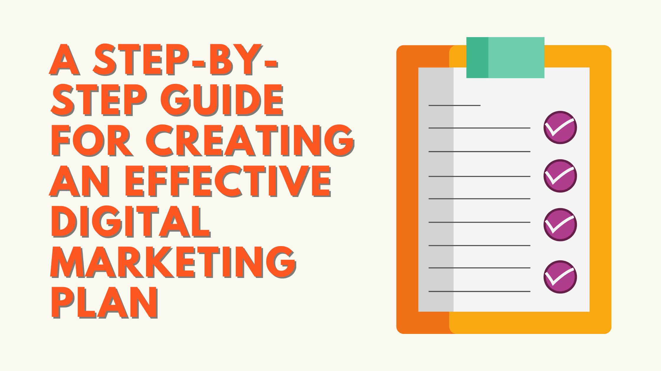 A Step-by-Step Guide for Creating an Effective Digital Marketing Plan