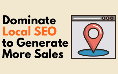 Dominate Local SEO to Generate More Sales