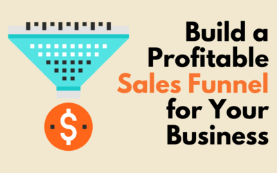 Build a Profitable Sales Funnel for Your Business