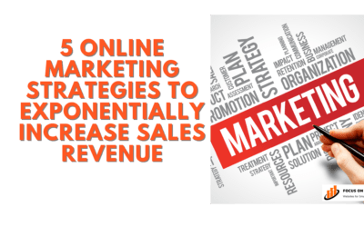 5 Online Marketing Strategies to Exponentially Increase Sales Revenue
